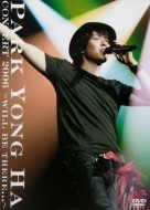 2006 パクヨンハ/Concert 2006: Will Be There...