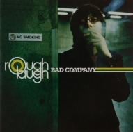 1999 rough laugh/BAD COMPANY