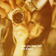 北乃きい mini album 「Can you hear me?」CD+DVD2