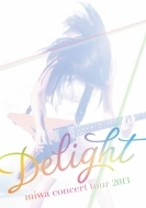 miwa concert tour 2013 「Delight」DVD 通常盤