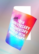 AAA 10th ANNIVERSARY Documentary ~Road of 10th ANNIVERSARY~