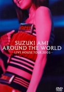 2006 鈴木亜美/Around The World: Live House Tour 2005