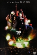 2006 trf/Lif-e-motions Tour 2006