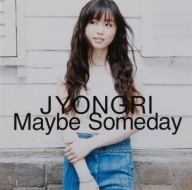 2009 JYONGRI /Maybe Someday