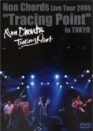2006 Non Chords/Live Tour 2005: Tracing Point: In Tokyo